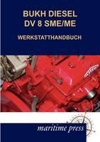 Bukh Diesel DV 8sme/Me Werkstatthandbuch (Paperback)
