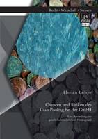 Chancen Und Risiken Des Cash Pooling Bei Der Gmbh: Eine Beurteilung VOR Gesellschaftsrechtlichem Hintergrund (Paperback)