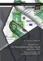 Steuerrecht - Die Neuregelung des Mantelkaufs nach 8c KStG: Gesetzessystematik und praxisrelevante Fallbeispiele (Paperback)