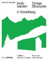 Holzbauten in Vorarlberg / Timber Structures in Vorarlberg - DETAIL Special (Hardback)