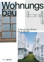 Wohnungsbau: Kostengunstige Modelle fur die Zukunft - DETAIL Special (Hardback)
