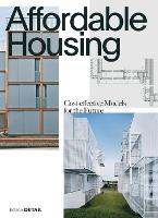 Affordable Housing: Cost-efficient Models for the Future - DETAIL Special (Hardback)