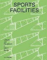 Sports Facilities: Leisure and Movement in Urban Space - DETAIL Special (Hardback)