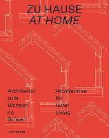Zu Hause / At Home: Architektur zum Wohnen im Grunen / Architecture for Rural Living (Paperback)