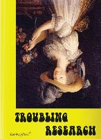 Troubling Research - Performing Knowledge in the Arts (Paperback)