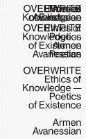 Overwrite - Ethics of Knowledge-Poetics of Existence (Paperback)