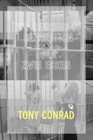 Tony Conrad - Two Degrees of Separation / UEber zwei Ecken (Paperback)