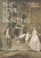 The Love of Painting - Genealogy of a Success Medium