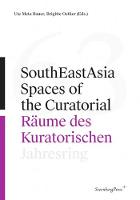 SouthEastAsia - Spaces of the Curatorial/Raume des Kuratorischen Jahresring 63 (Paperback)