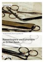 Rassenhygiene Und Euthanasie Im Dritten Reich (Paperback)