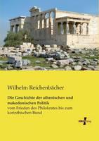 Die Geschichte der athenischen und makedonischen Politik: vom Frieden des Philokrates bis zum korinthischen Bund (Paperback)