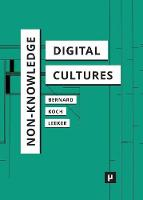 Non-Knowledge and Digital Cultures - Digital Cultures (Paperback)