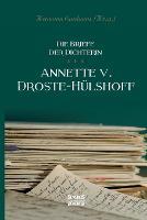 Briefe der Dichterin Annette von Droste-Hulshoff (Paperback)
