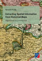 Extracting Spatial Information from Historical Maps (Paperback)