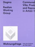 Dogma + Realism Working Group: Communal Villa: Production and Reproduction in Artists' Housing (Paperback)