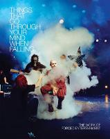 Things That Go Through Your Mind When Falling. The Work of Forced Entertainment (Paperback)