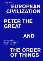 Fari Shams: European Civilization, Peter the Great, and the Order of Things (Paperback)