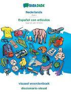 BABADADA, Nederlands - Espanol con articulos, beeldwoordenboek - el diccionario visual: Dutch - Spanish with articles, visual dictionary (Paperback)