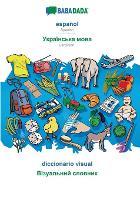 Babadada, Espa ol - Ukrainian (in Cyrillic Script), Diccionario Visual - Visual Dictionary (in Cyrillic Script) (Paperback)