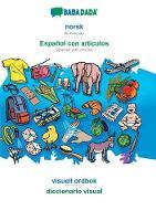 BABADADA, norsk - Espanol con articulos, visuell ordbok - el diccionario visual: Norwegian - Spanish with articles, visual dictionary (Paperback)