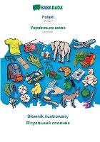 Babadada, Polski - Ukrainian (in Cyrillic Script), Slownik Ilustrowany - Visual Dictionary (in Cyrillic Script) (Paperback)