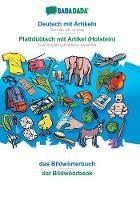 BABADADA, Deutsch mit Artikeln - Plattduutsch mit Artikel (Holstein), das Bildwoerterbuch - dat Bildwoeoerbook: German with articles - Low German with articles (Holstein), visual dictionary (Paperback)