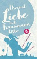 Dreimal Liebe Mit Traummann, Bitte (Paperback)