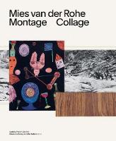 Mies van der Rohe: Montage / Collage (Hardback)