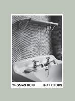 Thomas Ruff: Interieurs (Hardback)