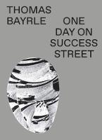Thomas Bayrle: One Day On Success Street (Hardback)