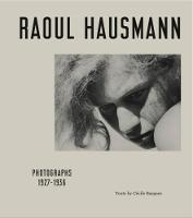 Raoul Hausmann: Photographs 1927 - 1936 (Hardback)