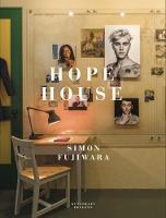 Simon Fujiwara: Hope House (Hardback)