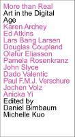 More Than Real: Art In The Digital Age - Summit publication series 2 (Paperback)