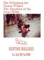 The Invention of the Neue Wilde: Painting and Subculture around 1980 (Paperback)