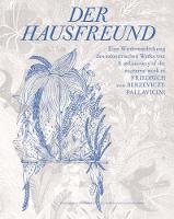 Der Hausfreund: A rediscovery of Friedrich von Berzeviczy-Pallavicini's eccentric oeuvre (Paperback)
