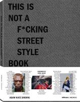 This is not a f*cking street style book (Hardback)