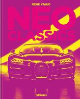Neo Classics: From Factory to Legendary in 0 Seconds (Hardback)