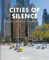 Cities of Silence: Extraordinary Views of a Shutdown World (Hardback)