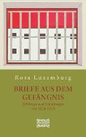 Briefe aus dem Gefangnis: Erlebnisse und Erfahrungen von 1915-1918 (Paperback)