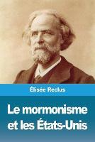 Le mormonisme et les Etats-Unis (Paperback)