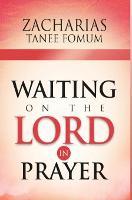Waiting on The Lord in Prayer - Prayer Power 9 (Hardback)