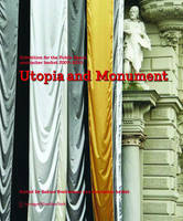 Utopia and Monument: Exhibition for the Public Space. Steirischer Herbst 2009 -2010 (Hardback)