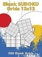 Blank Sudoku Grids 12x12, 200 Blank Grids: Blank Sudoku Book, Blank Puzzles (Hardback)