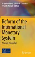 Reform of the International Monetary System: An Asian Perspective (Hardback)