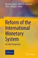 Reform of the International Monetary System: An Asian Perspective (Paperback)