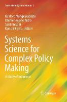 Systems Science for Complex Policy Making: A Study of Indonesia - Translational Systems Sciences 3 (Paperback)