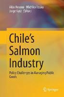 Chile's Salmon Industry: Policy Challenges in Managing Public Goods (Paperback)