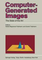 Computer-Generated Images: The State of the Art Proceedings of Graphics Interface '85 (Paperback)