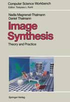 Image Synthesis: Theory and Practice - Computer Science Workbench (Paperback)