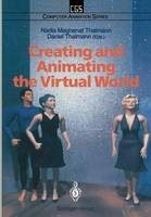Creating and Animating the Virtual World - Computer Animation Series (Paperback)